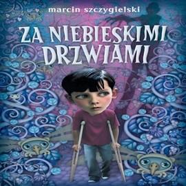 okładka Za niebieskimi drzwiami, Audiobook | Marcin Szczygielski