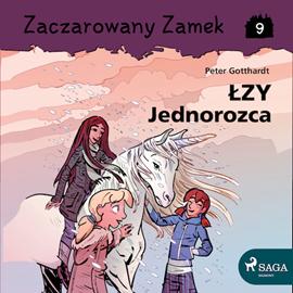 okładka Zaczarowany Zamek 9 - Łzy Jednorożca, Audiobook   Gotthardt Peter