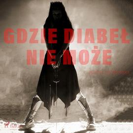 okładka Gdzie diabeł nie możeaudiobook | MP3 | Dorota Ostrowska
