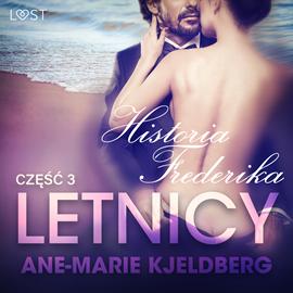 okładka Letnicy 3: Historia Frederika - opowiadanie erotyczne, Audiobook   Kjeldberg Ane-Marie