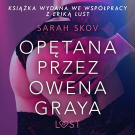 okładka Opętana przez Owena Graya. Opowiadanie erotyczneaudiobook | MP3 | Skov Sarah