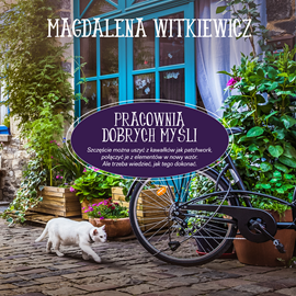 okładka Pracownia dobrych myśli, Audiobook | Magdalena Witkiewicz
