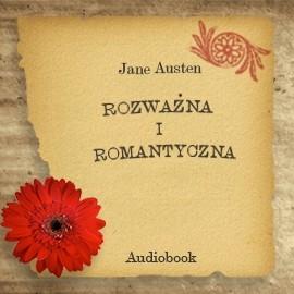okładka Rozważna i romantycznaaudiobook | MP3 | Jane Austen