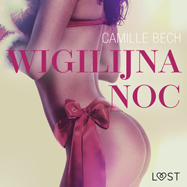 okładka Wigilijna noc. Opowiadanie erotyczne, Audiobook | Bech Camille
