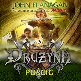 okładka Drużyna. Tom 3. Pościgaudiobook   MP3   John Flanagan