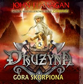 okładka Drużyna. Tom 5. Góra Skorpionaaudiobook   MP3   John Flanagan