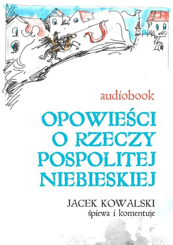 okładka Opowieści o Rzeczypospolitej Niebieskiejaudiobook | MP3 | Jacek Kowalski