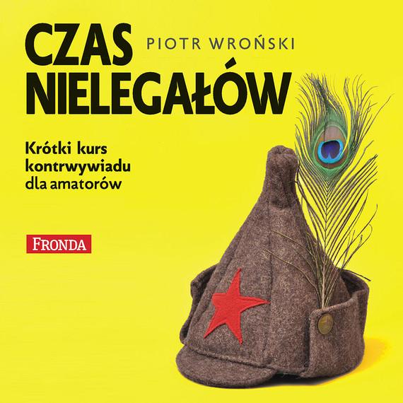 okładka Czas nielegałówaudiobook | MP3 | Piotr Wroński