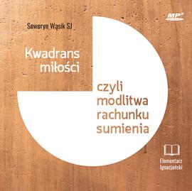 okładka Kwadrans miłości, czyli modlitwa rachunku sumienia, Audiobook | Wąsik Seweryn