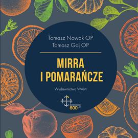 okładka Mirra i pomarańcze, Audiobook | Tomasz Gaj OP