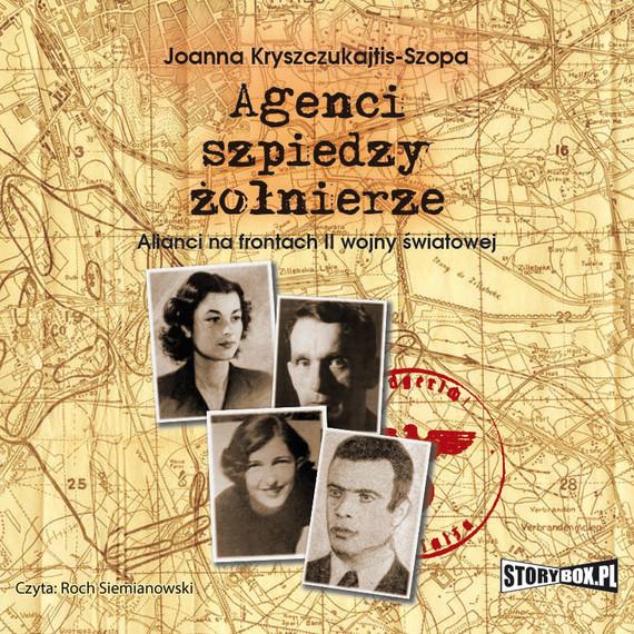okładka Agenci, szpiedzy, żołnierze, Audiobook | Joanna Kryszczukajtis-Szopa