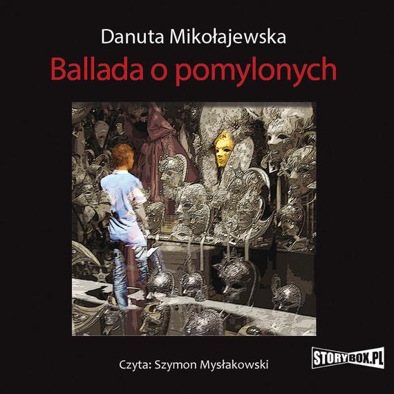okładka Ballada o pomylonychaudiobook | MP3 | Danuta Mikołajewska