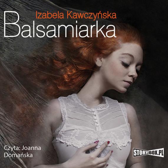 okładka Balsamiarka, Audiobook   Izabela Kawczyńska