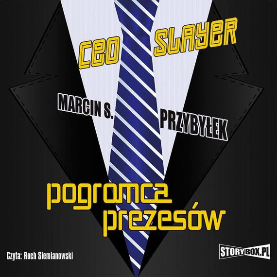 okładka CEO Slayer. Pogromca prezesówaudiobook | MP3 | Marcin Sergiusz Przybyłek