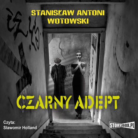 okładka Czarny adept, Audiobook | Stanisław Antoni Wotowski