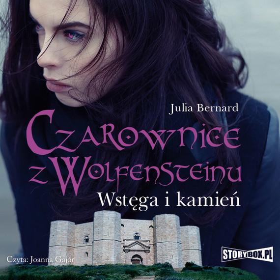 okładka Czarownice z Wolfensteinu. Tom 2. Wstęga i kamień, Audiobook | Julia Bernard
