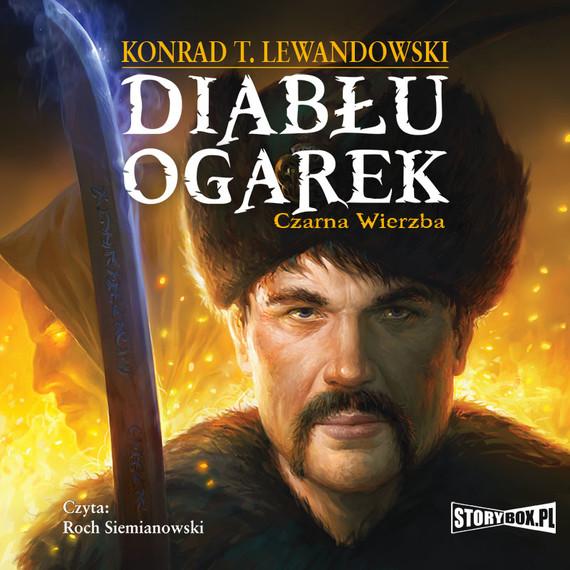 okładka Diabłu ogarek. Tom 1. Czarna wierzba, Audiobook | Konrad T. Lewandowski