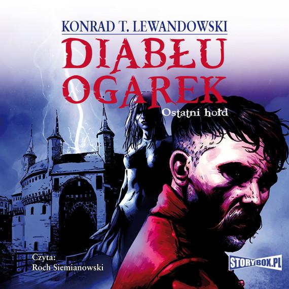 okładka Diabłu ogarek. Tom 3. Ostatni hołdaudiobook | MP3 | Konrad T. Lewandowski
