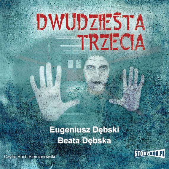 okładka Dwudziesta trzecia, Audiobook | Eugeniusz Dębski, Beata Dębska