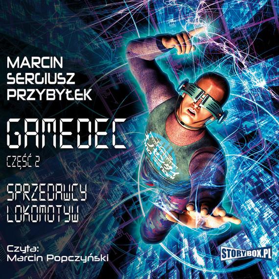 okładka Gamedec. Część 2. Sprzedawcy lokomotywaudiobook | MP3 | Marcin Sergiusz Przybyłek