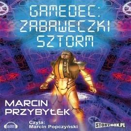 okładka Gamedec. Część 3.2. Zabaweczki. Sztormaudiobook | MP3 | Marcin Sergiusz Przybyłek