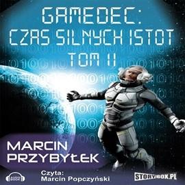 okładka Gamedec. Część 4.2. Czas silnych istot. Tom 2audiobook | MP3 | Marcin Sergiusz Przybyłek