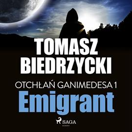 okładka Otchłań Ganimedesa 1: Emigrant, Audiobook | Tomasz Biedrzycki