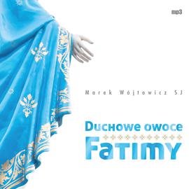 okładka Duchowe owoce Fatimy, Audiobook | Marek Wójtowicz SJ