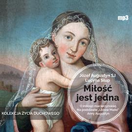 okładka Miłość jest jedna. O miłości macierzyńskiej, Audiobook | Lucyna Słup