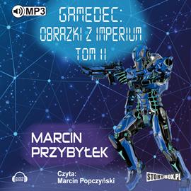 okładka Gamedec. Część 5.2. Obrazki z Imperium. Tom 2, Audiobook | Marcin Sergiusz Przybyłek