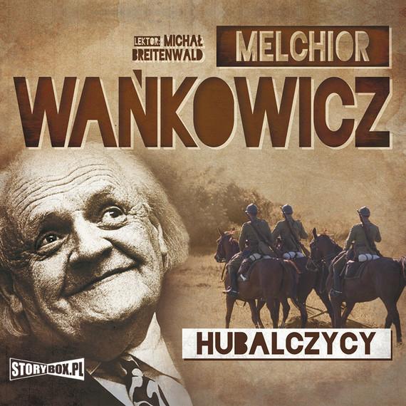 okładka Hubalczycyaudiobook | MP3 | Melchior Wańkowicz