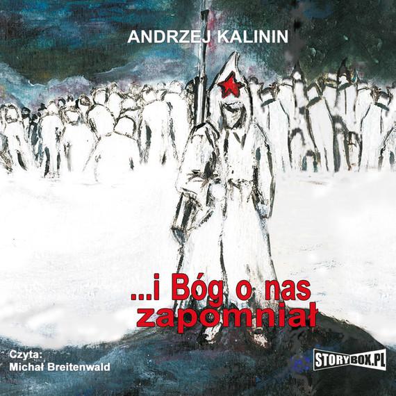 okładka I Bóg o nas zapomniał, Audiobook | Andrzej Kalinin