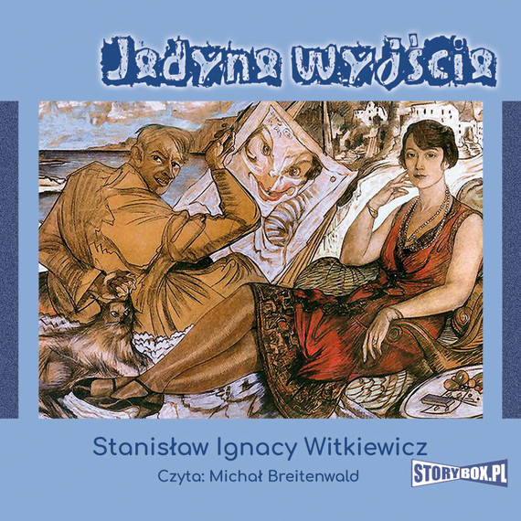 okładka Jedyne wyjścieaudiobook | MP3 | Stanisław Ignacy Witkiewicz