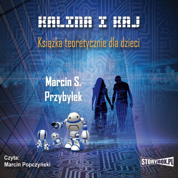 okładka Kalina i Kaj. Książka teoretycznie dla dzieciaudiobook   MP3   Marcin Sergiusz Przybyłek