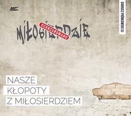 okładka Nasze kłopoty z miłosierdziem, Audiobook | WAM Wydawnictwo