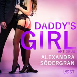 okładka Daddy's Girl: akt drugi. Opowiadanie erotyczne, Audiobook | Södergran Alexandra
