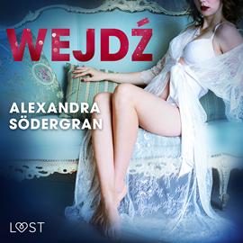 okładka Wejdź. Opowiadanie erotyczneaudiobook | MP3 | Södergran Alexandra