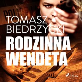 okładka Rodzinna wendetaaudiobook | MP3 | Tomasz Biedrzycki