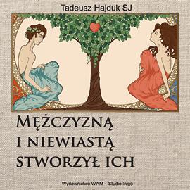 okładka Mężczyzną i niewiastą stworzył ich, Audiobook   Hajduk SJ Tadeusz