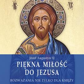 okładka Piękna miłość do Jezusaaudiobook | MP3 | Józef Augustyn SJ