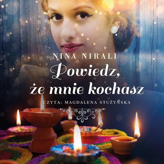 okładka Powiedz, że mnie kochaszaudiobook | MP3 | Nina Nirali