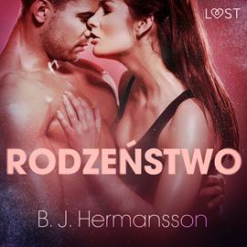 okładka Rodzeństwo. Opowiadanie erotyczne, Audiobook   J. Hermansson B.
