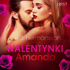 okładka Walentynki: Amanda. Opowiadanie erotyczne, Audiobook   J. Hermansson B.
