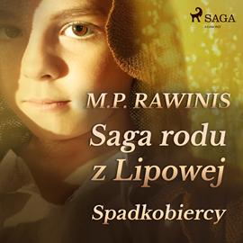okładka Saga rodu z Lipowej 3: Spadkobiercyaudiobook | MP3 | Piotr Rawinis Marian