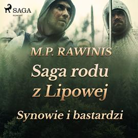 okładka Saga rodu z Lipowej 4: Synowie i bastardziaudiobook   MP3   Piotr Rawinis Marian