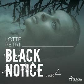 okładka Black Notice: część 4audiobook | MP3 | Petri Lotte