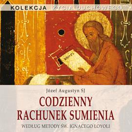 okładka Codzienny rachunek sumienia według metody św. Ignacego Loyoli, Audiobook   Józef Augustyn SJ