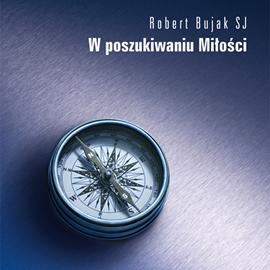 okładka W poszukiwaniu miłości, Audiobook | Bujak SJ Robert