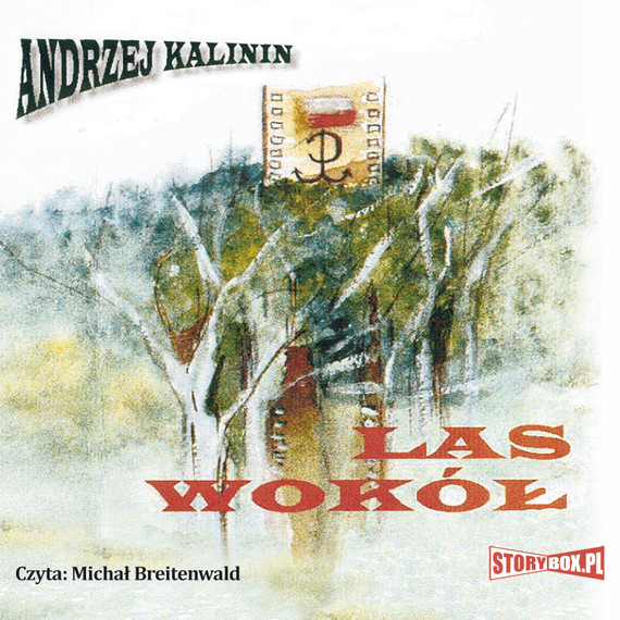 okładka Las wokół, Audiobook | Andrzej Kalinin