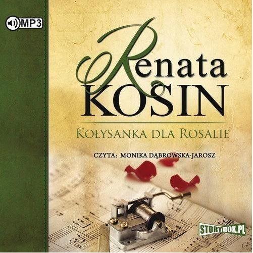 okładka Kołysanka dla Rosalieaudiobook | MP3 | Renata Kosin